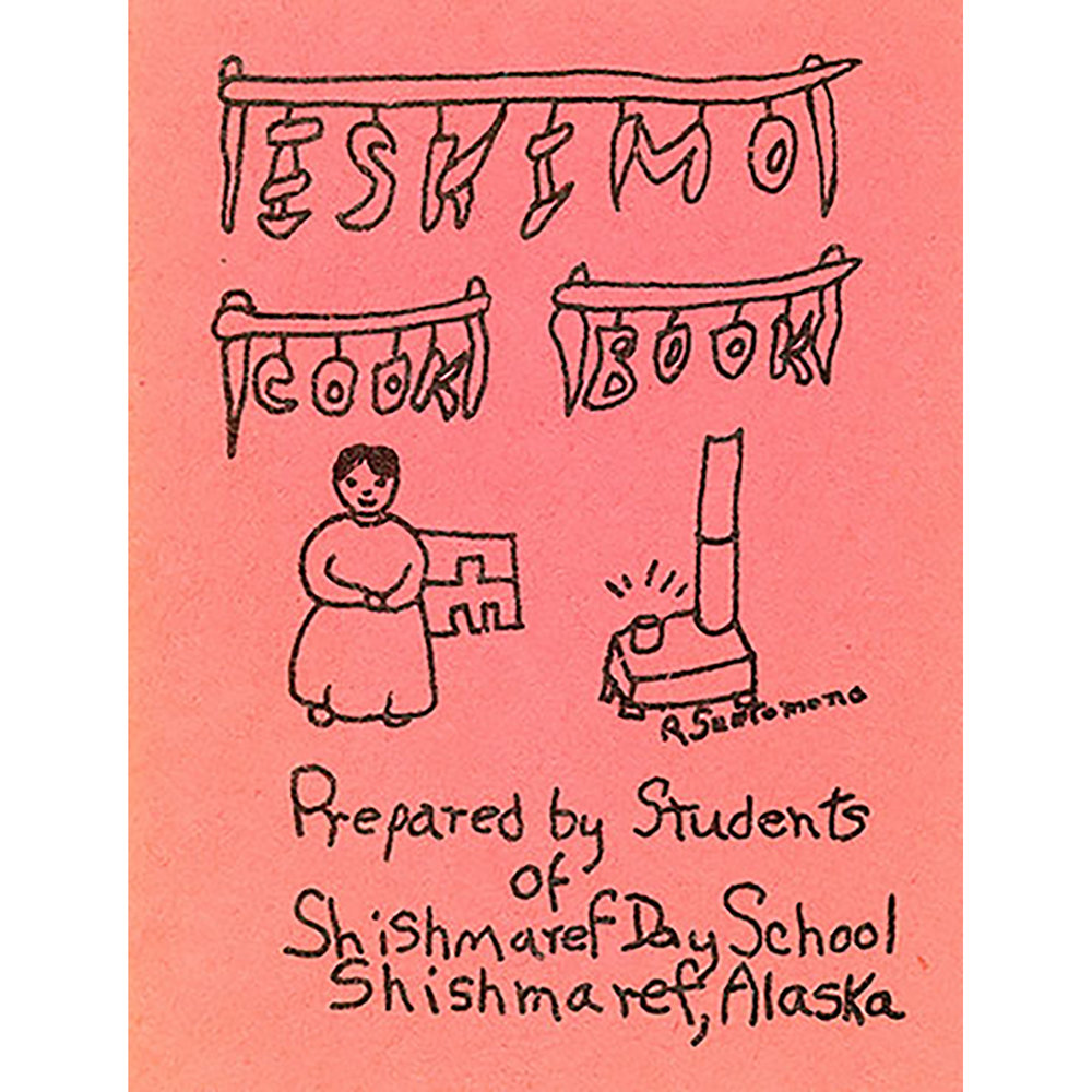 eskimo-cookbook_shishmaref-day-school-students_1989_courtesy-of-schlesinger-library-cookbook-collection_370px.jpg