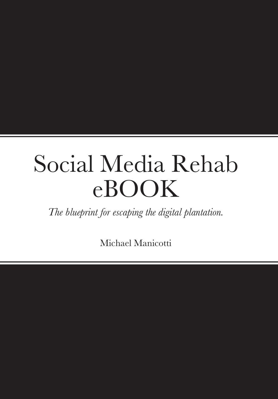 social-media-rehab-the-blueprint-for-escaping-the-digital-plantation-book-cover-ebook.jpg