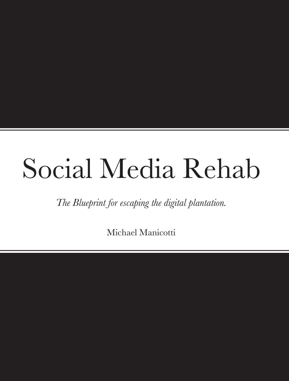 social-media-rehab-the-blueprint-for-escaping-the-digital-plantation-book-cover.jpg