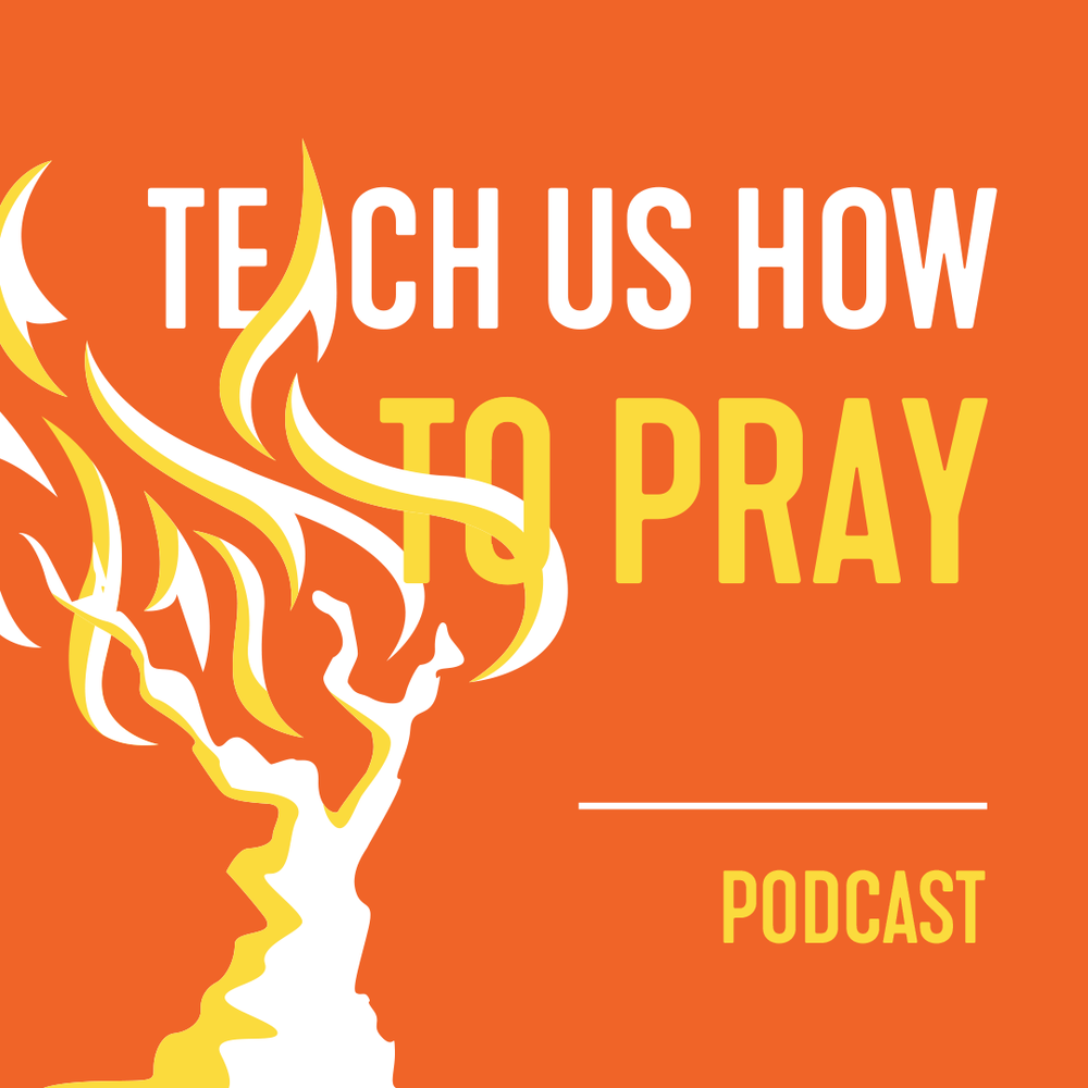 Teach Us How To Pray Podcast.png