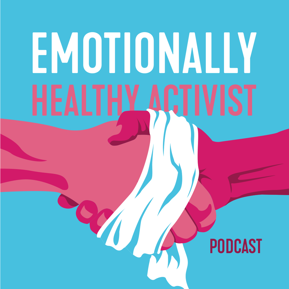 Emotionally Healthy Activist Podcast.png