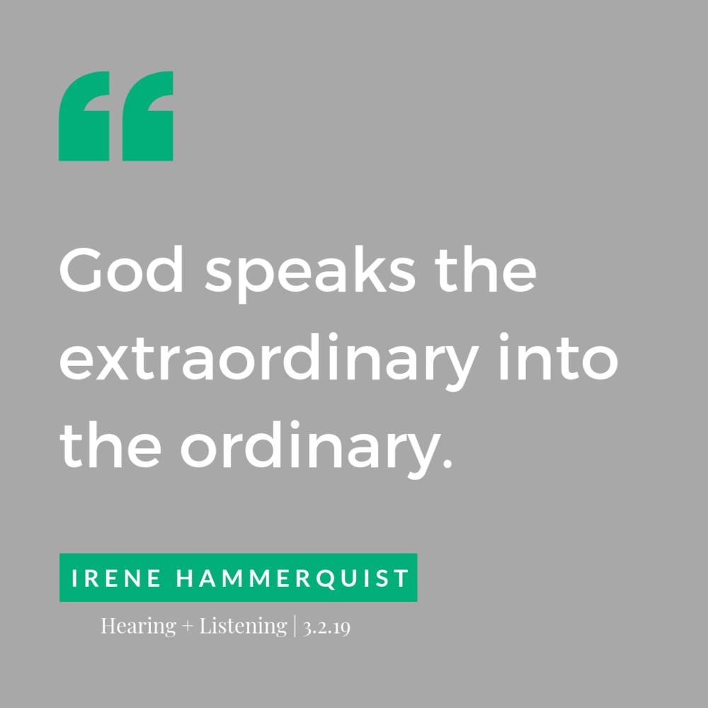 God speaks extraordinary into the ordinary