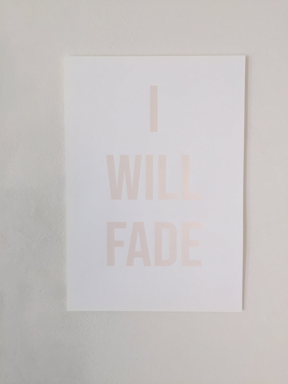 I WILL FADE  2018 / Screen print · Edition of 15 prints · Fabiano Academia 350grs · 50cm x 35 cm · Botanical ink: avocado and prunus cerasiferia