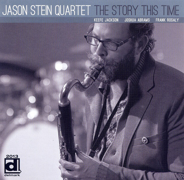 ALBUM: The Story This Time - Label: delmark recordsRelease date: 2011Jason stein (bass clarinet)keefe jackson (tenor saxophone)josh abrams (bass)Frank rosaly (drums)