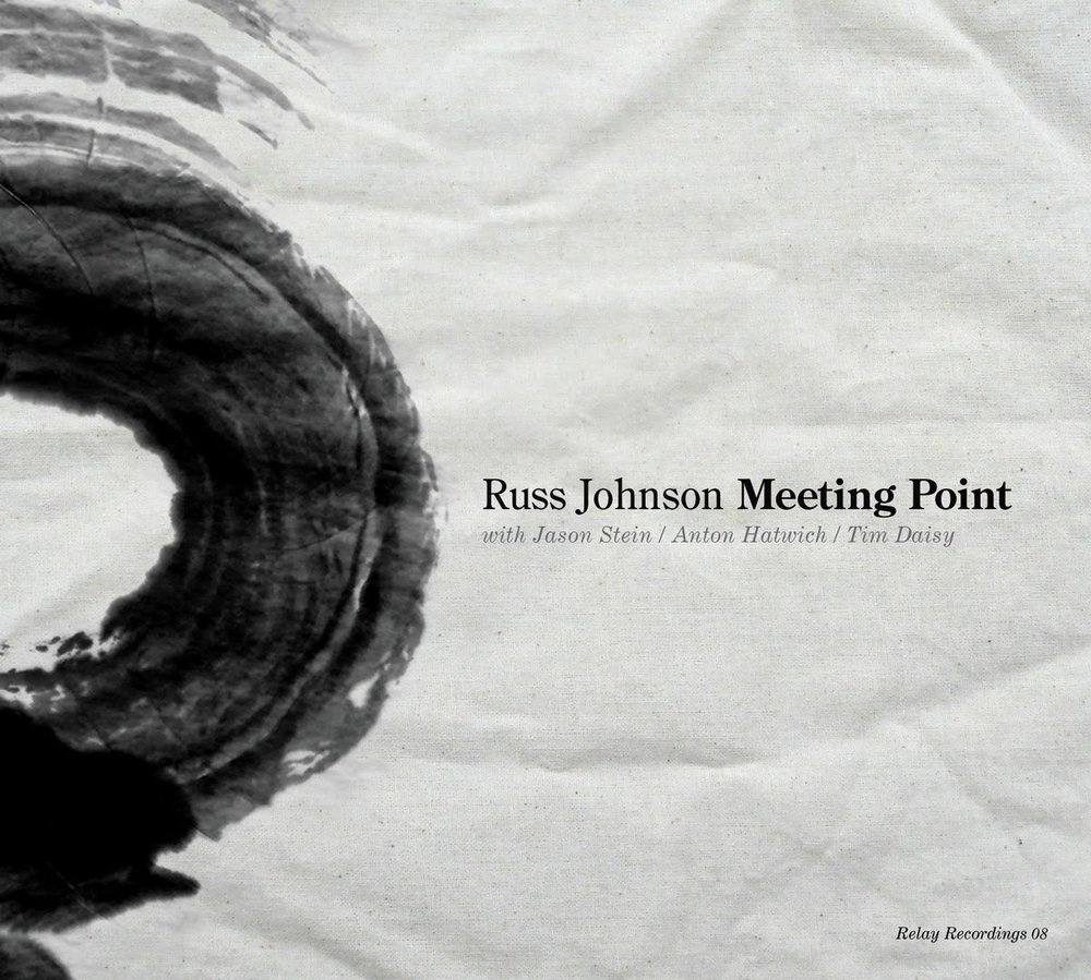 Russ Johnson Quartet: Meeting Point (Relay Records 2014)