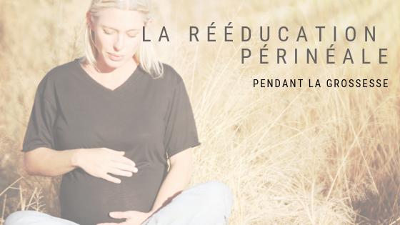 La rééducation périnéale pendant sa grossesse : une nouvelle tendance qui donne des résultats