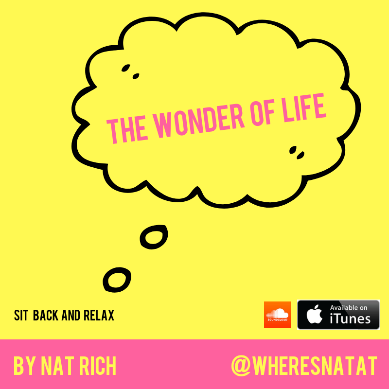 Weekly Podcast - The way I see life. Relax, it's like a meditation.