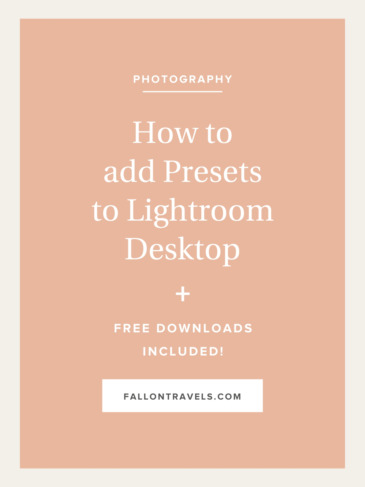 How To Install Lightroom Presets for Desktop — Fallon Travels