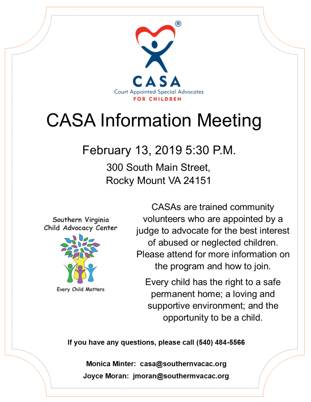 Become A CASA! - If you have some time to give back to our community and would like to help local kids, learn about our CASA program! We need more volunteers to help children on our waiting list. Attend our information session to find out what it means to be a Court Appointed Special Advocate.