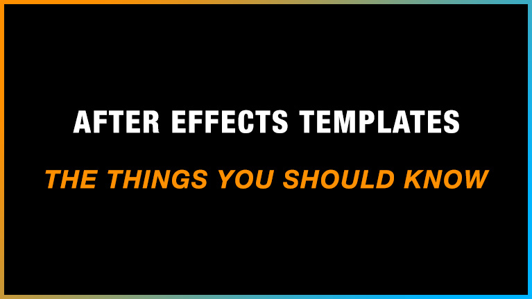after-effects-templates-the-thing-you-should-know.jpg