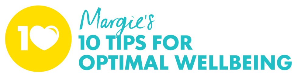 Margie's 10 Tips for Optimal Wellbeing