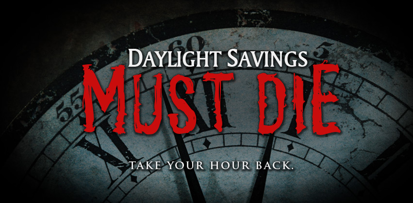 Daylight Savings Must Die: Take Your Hour Back