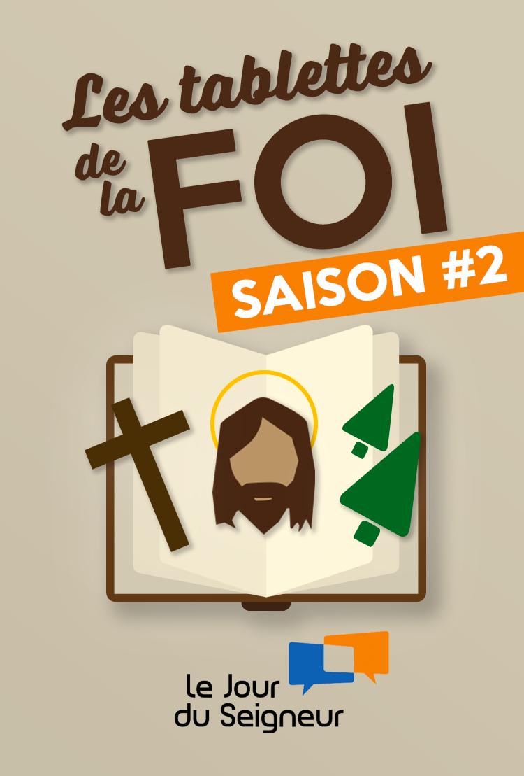 les tablettes de la foi (23 épisodes) - Saison #2
