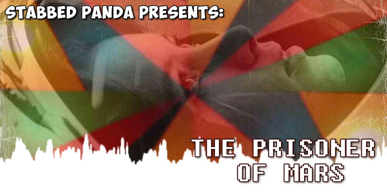 Stabbed Panda Presents: The Prisoner Of Mars Interview