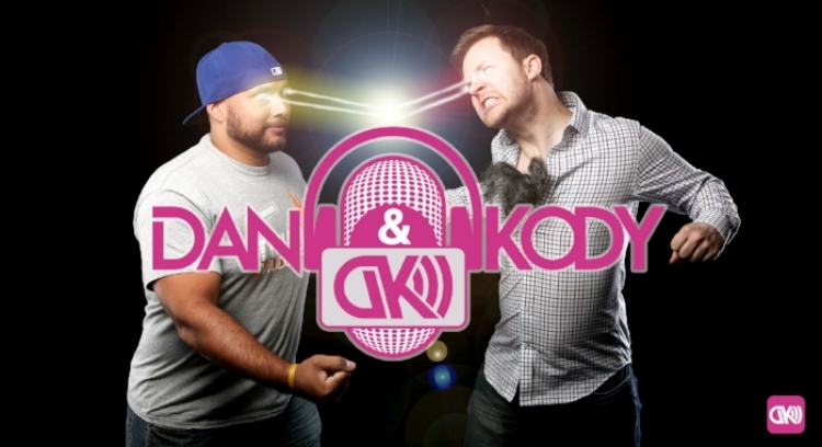 Dan and Kody Podcasts