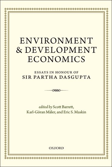 Environment and Development Economics: Essays in Honour of Sir Partha Dasgupta , Oxford University Press, 2014.  Co-edited with Karl-Göran Mäler and Eric S. Maskin