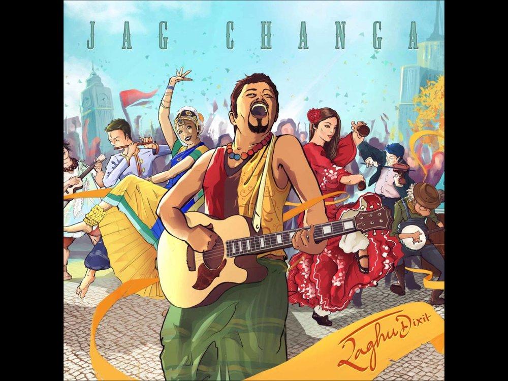Jag Changa - Raghu Dixit