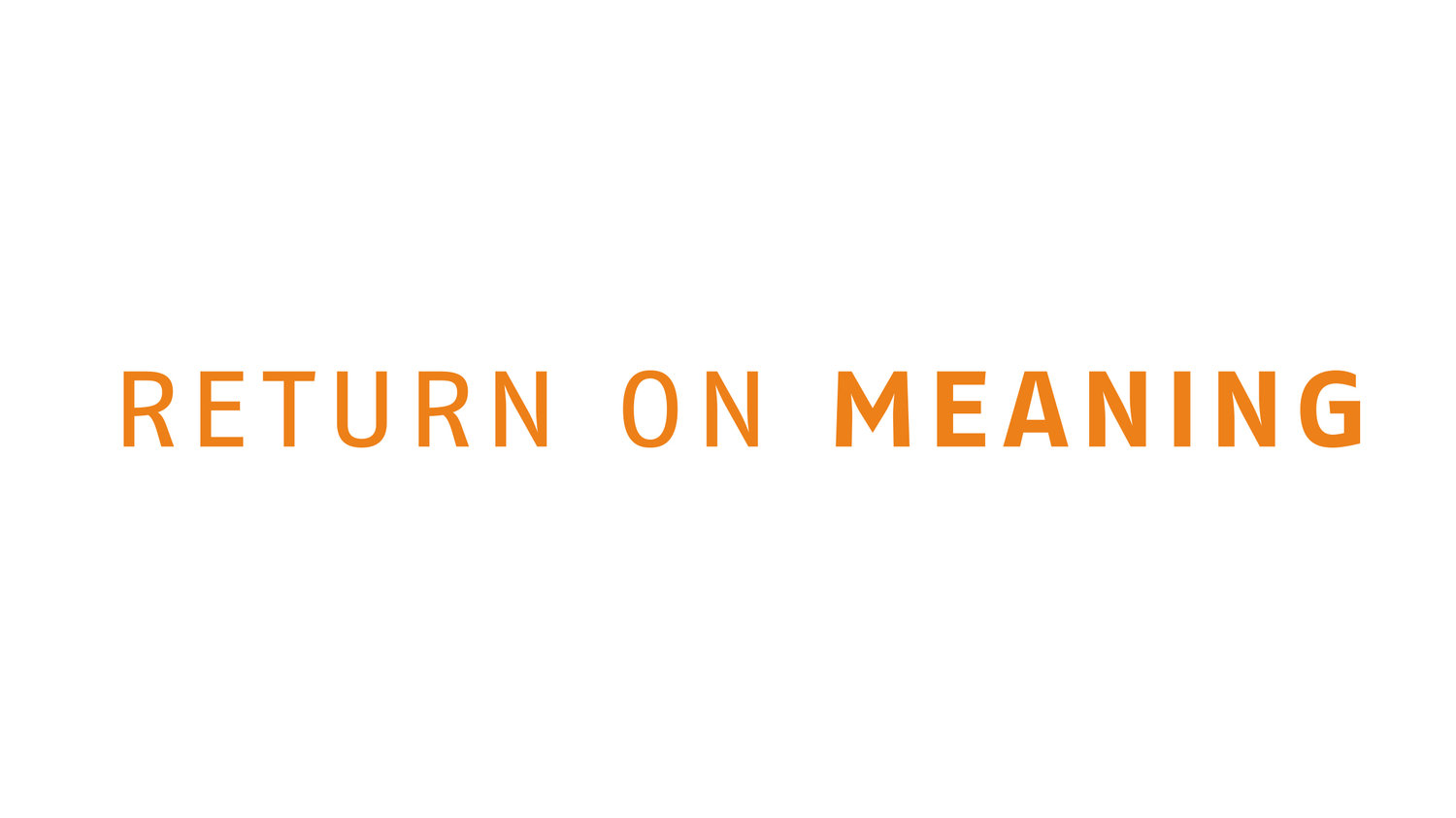RETURN ON MEANING