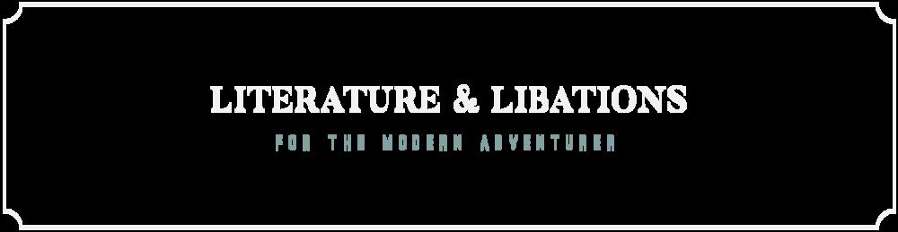 Literature & Libations for the Modern Adventurer