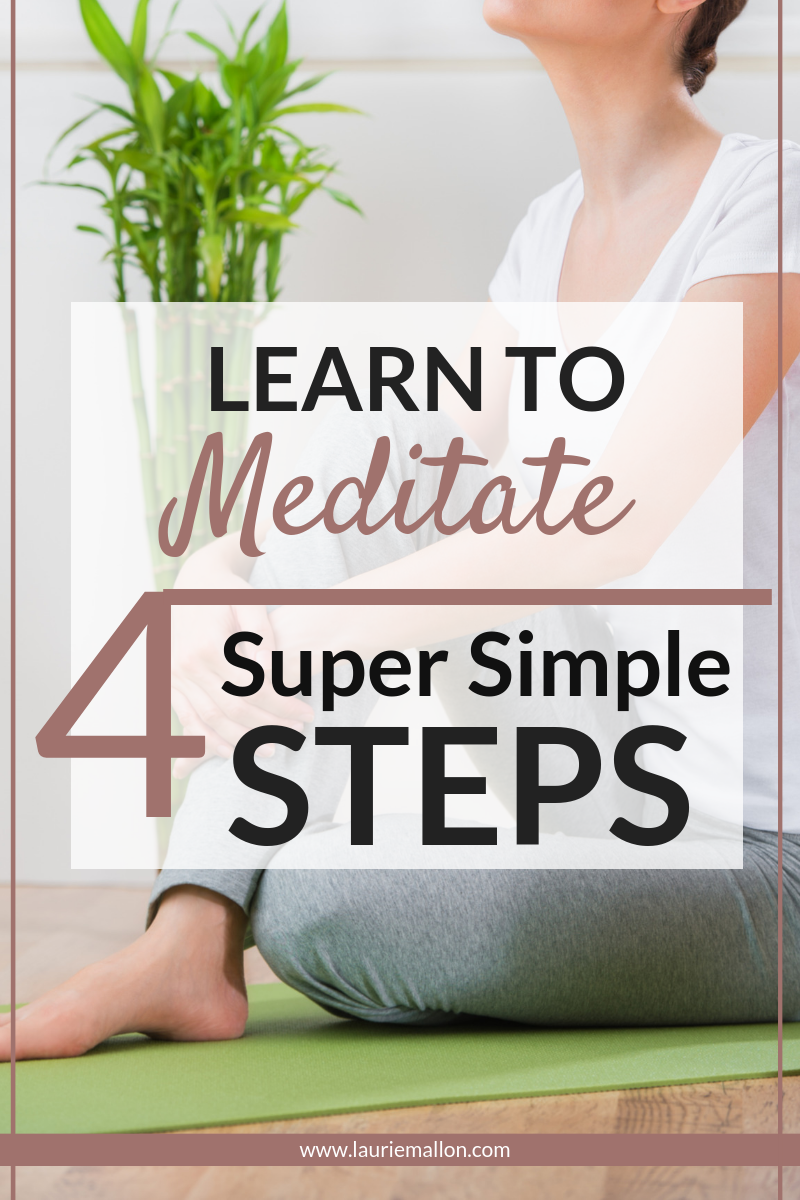 LEARN TO MEDITATE IN 4 STEPS