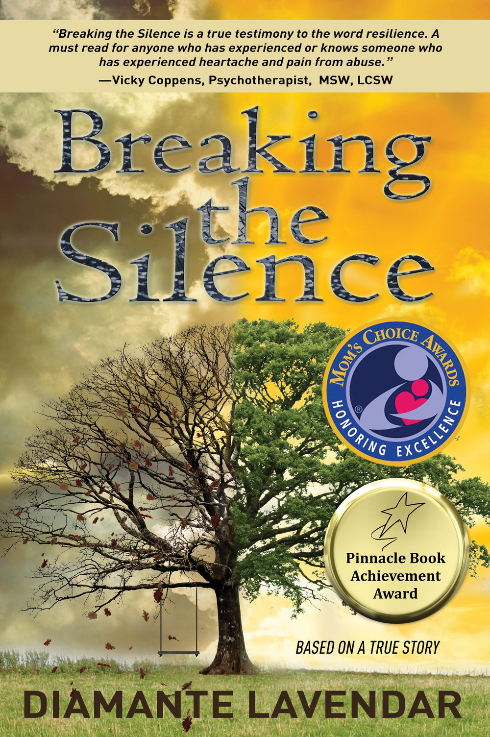 Breaking the Silence - Winner of Mom's Choice Gold Medal in the category of Inspirational Fiction!Winner of the Pinnacle Book Achievement Award in Inspirational Fiction and winner of Readers' Favorite 5 Star Review Medal!New winner of 2016 Director's Choice Winner Outstanding Human Relations Courage Indie Book and 2016 Silver Winner Realistic Human Relations Fiction Book!Winner of the 2017 Gold Medal for Inspirational Fiction from Reader's Favorite!