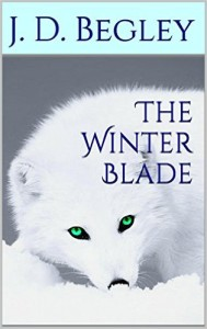 The Winter Blade by J.D. Begley