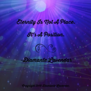 Eternity Is Not A Place by Diamante Lavendar