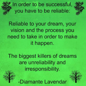 In order to be successful you have to be reliable by Diamante Lavendar