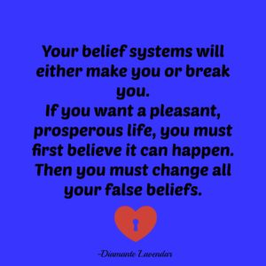 Your-belief-systems-will-make-you-or-break-you-by-Diamante-Lavendar-300x300.jpg