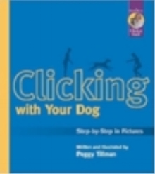 FOR Continuing your TRAINING! Order: Clicking With Your Dog By: Karen Pryor