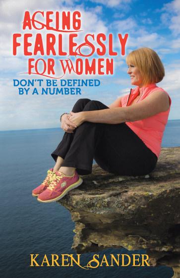 Karen-Sander-Ageing-Fearlessly-For-Women.jpg