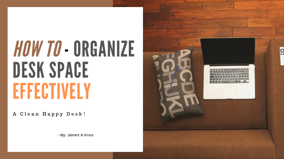 How To - Organize Desk Space Effectively.png