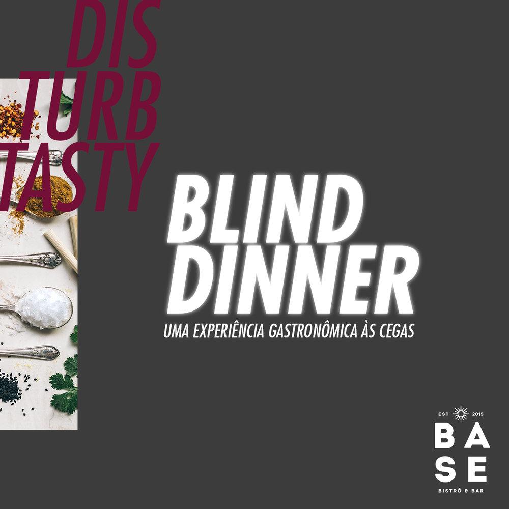 BLIND DINNER  Viva uma experiência sensorial sem o uso dos talheres, utilizando apenas a audição, o paladar e o olfato.
