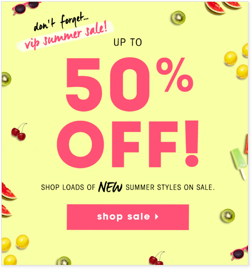 A sale offer that pairs with relevant summer elements, such as popsicles, watermelon, etc.