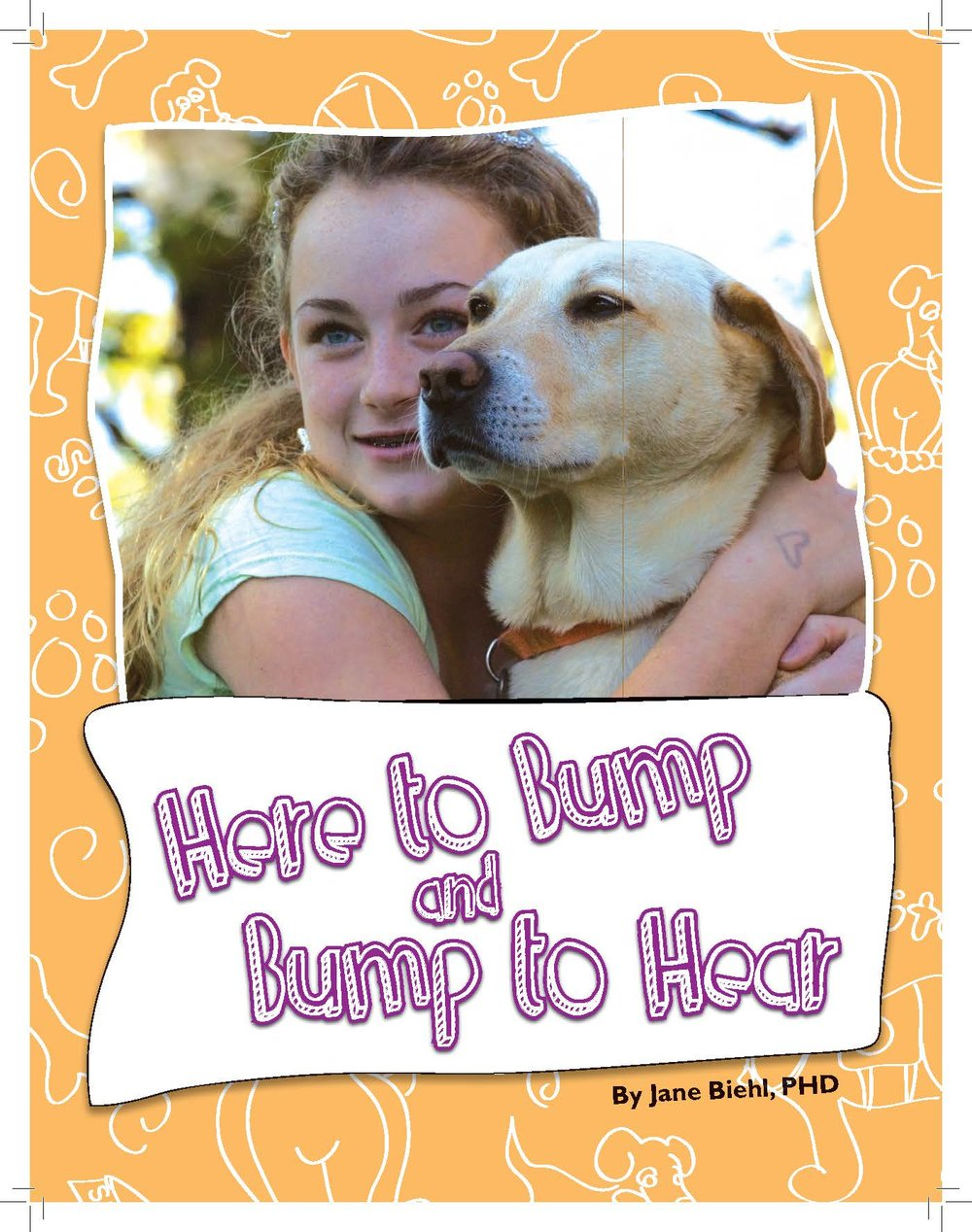 T he author's first book  Here to bump and bump to hear  is the story of a hearing ear service dog named Sita and how she was rescued from a shelter, trained in the Ohio prison program and became a partner for the author.