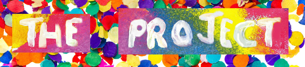 "The words ""The project"" appear finger-painted on a colourful background, surrounded by confetti"