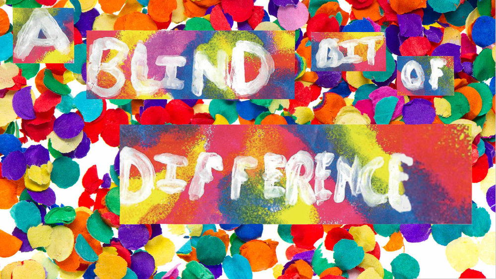 "Image Description   The Words ""A Blind Bit of Difference"" appear fingerpainted on a colourful background, surrounded by confetti in shades of green, purple, orange, red, pink, blue and yellow."