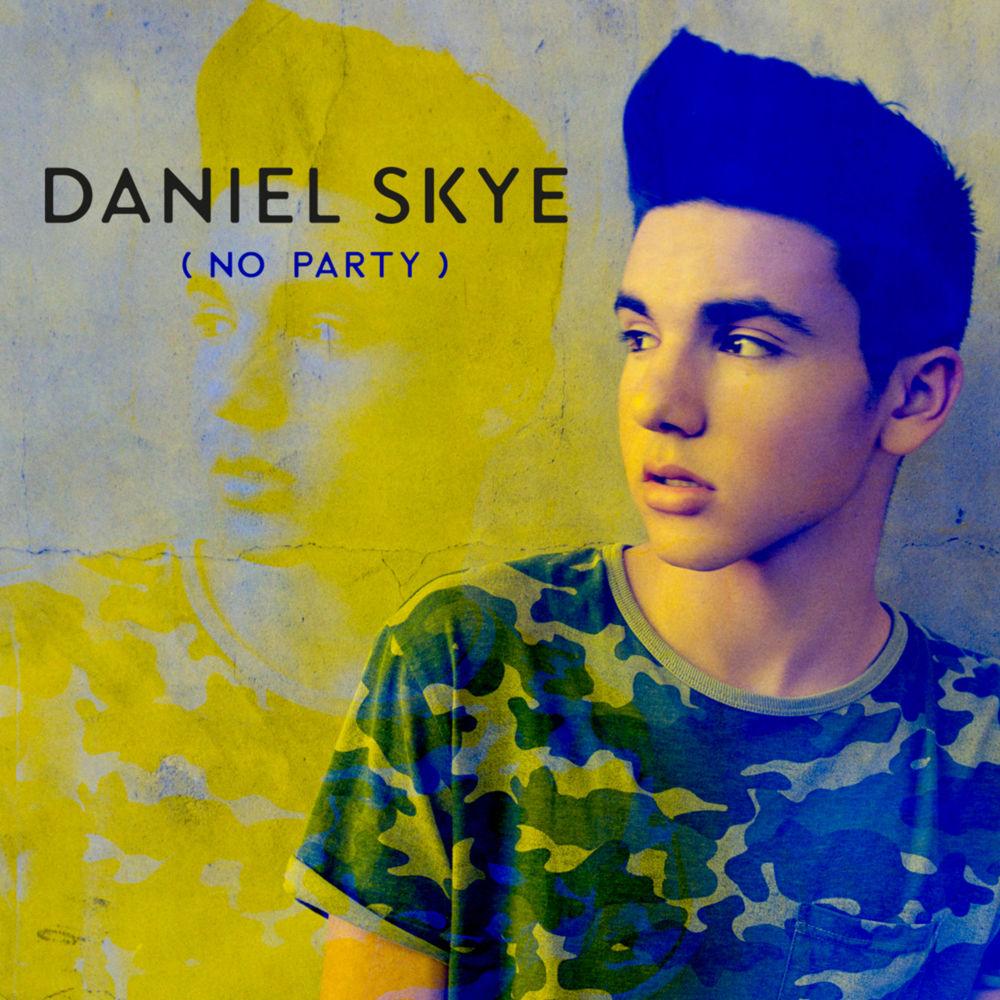 "DANIEL SKYE–""No Party"""