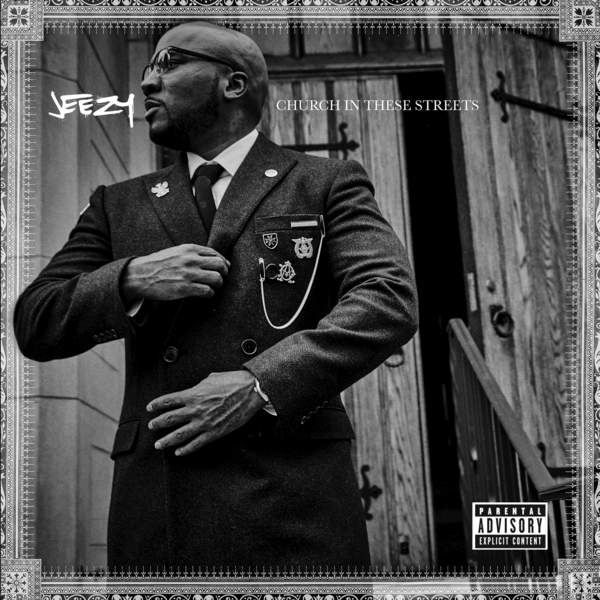 """JEEZY–""""Church In These Streets"""""""