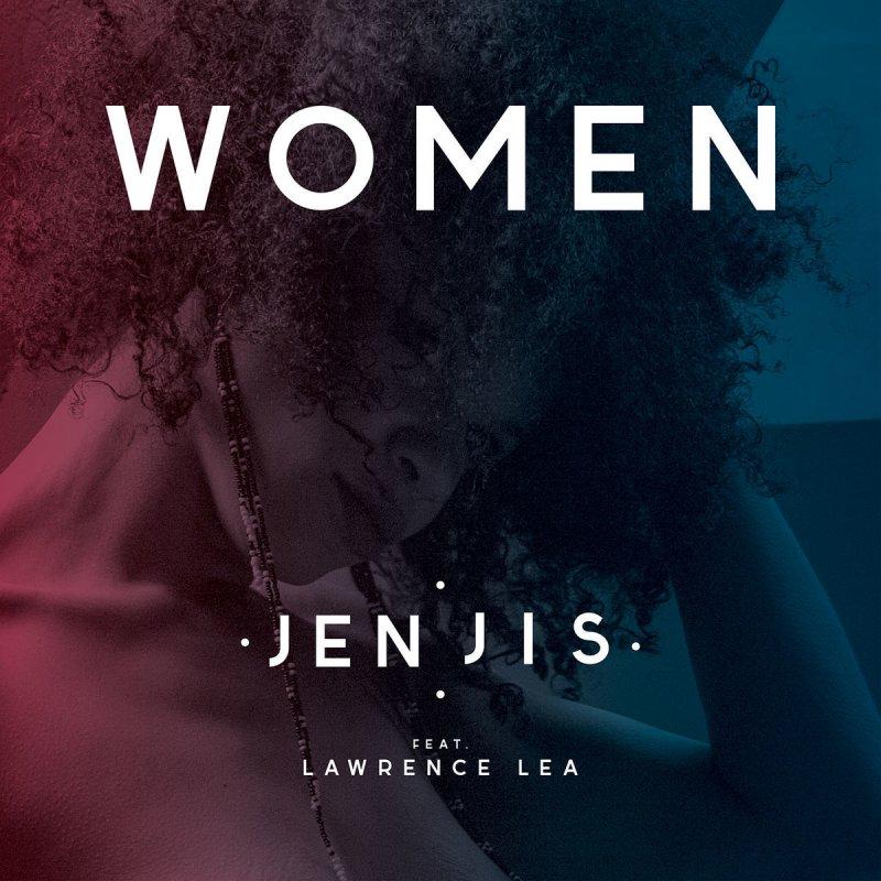 """JEN JIS FT LAWRENCE LEA–""""Women"""""""