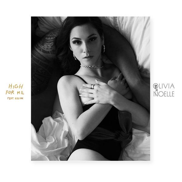 """OLIVIA NOELLE–""""High For Me"""""""