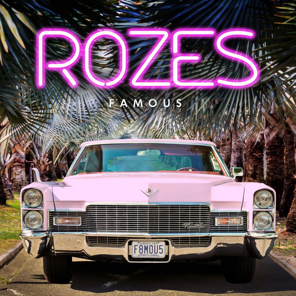 """ROZES–""""Famous"""""""