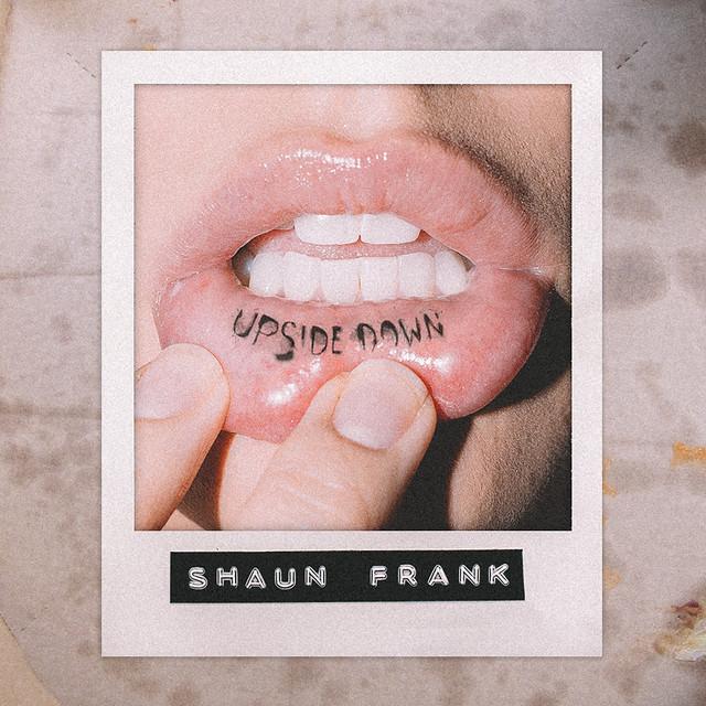 "SHAUN FRANK–""Upside Down"""