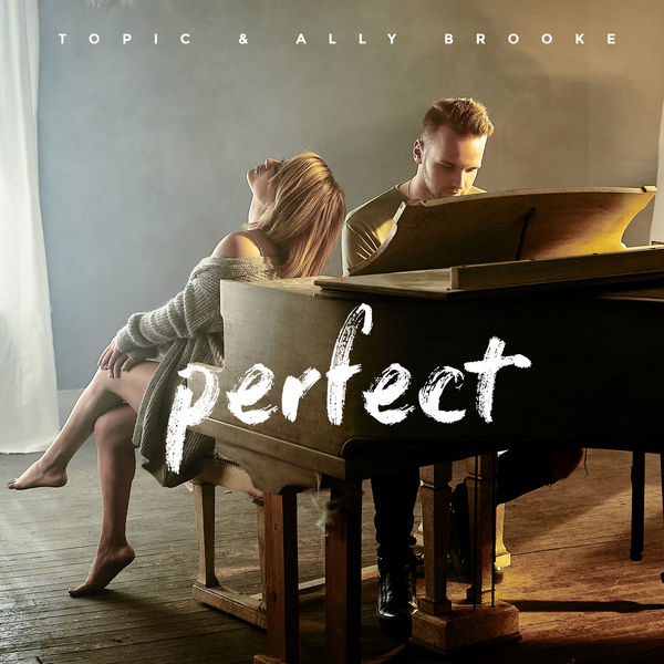"""TOPIC & ALLY BROOKE–""""Perfect"""""""
