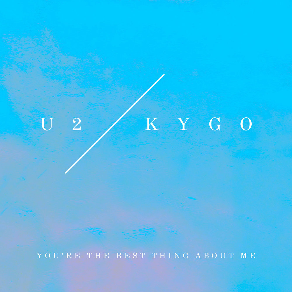 """U2 VS KYGO–""""You're The Best Thing About Me"""""""
