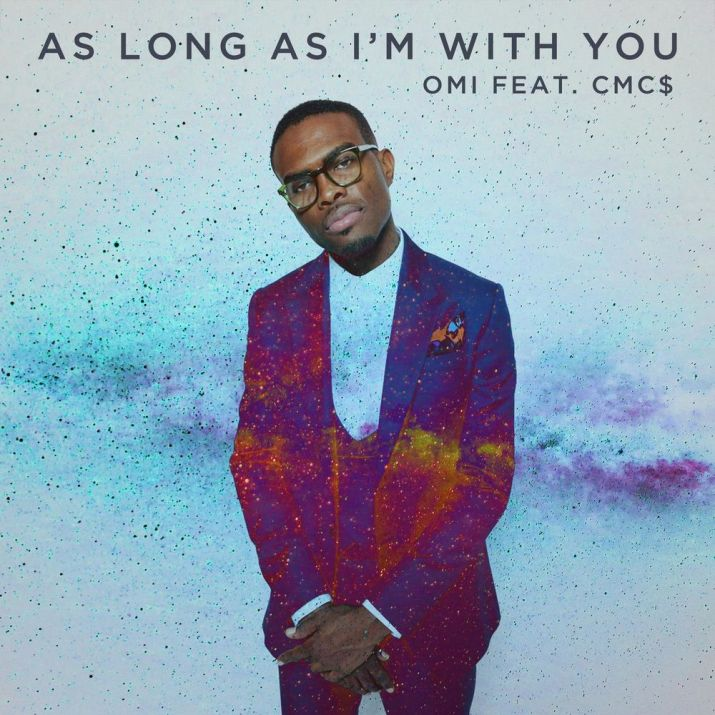 """OMI–""""As Long As I'm With You"""""""