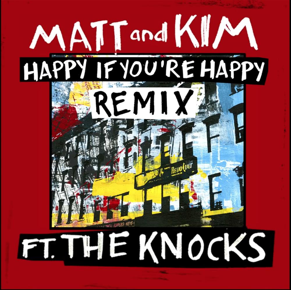 "MATT & KIM (FT THE KNOCKS)–""Happy If You're Happy"""