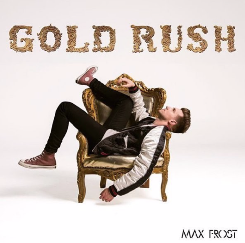 """MAX FROST–""""Gold Rush"""""""