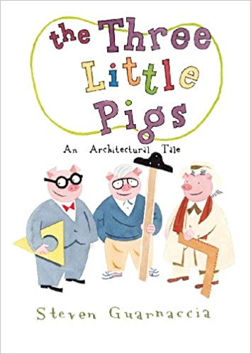 The Three Little Pigs: An Architectural Tale Hardcover  – Jun 1 2010  by Steven Guarnaccia (Author)