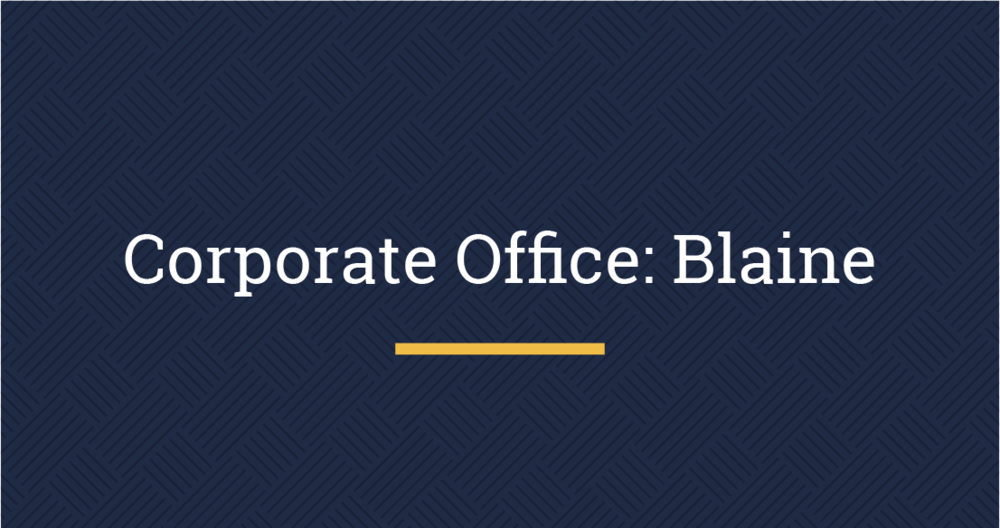 Corporate Office: Blaine | 763.235.1800